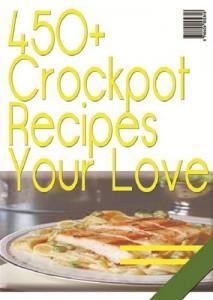 Baixar 450+ crockpot recipes you will love pdf, epub, ebook