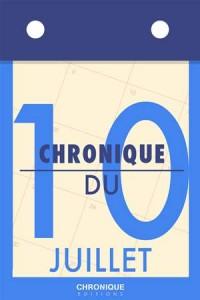 Baixar Chronique du 10 juillet pdf, epub, eBook