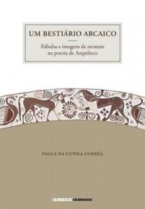 Baixar Um Bestiário Arcaico – Fábulas E Imagens De Animais Na Poesia De Arquíloco pdf, epub, ebook