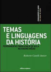 Baixar Temas e linguagens da história – Ferramentas para a sala de aula no ensino médio pdf, epub, eBook