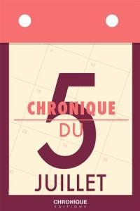 Baixar Chronique du 5 juillet pdf, epub, ebook