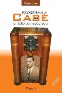 Baixar Programa Casé – o Radio Começou Aqui – 2ª Ed. 2012 pdf, epub, ebook