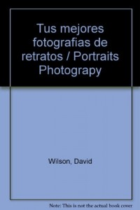 Baixar Tus mejores fotografias de retratos pdf, epub, eBook