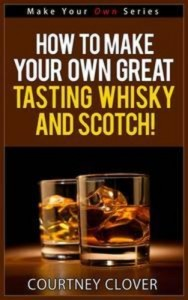 Baixar How to make your own great tasting whisky and pdf, epub, ebook