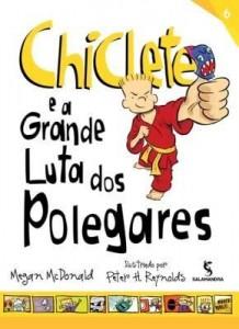 Baixar Chiclete e a grande luta dos polegares pdf, epub, eBook