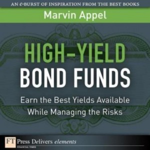 Baixar High-Yield Bond Funds: Earn the Best Yields Available While Managing the Risks pdf, epub, ebook