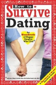 Baixar How to Survive Dating: By Hundreds of Happy Singles Who Did pdf, epub, ebook