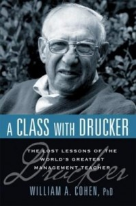 Baixar A Class with Drucker: The Lost Lessons of the World's Greatest Management Teacher pdf, epub, ebook