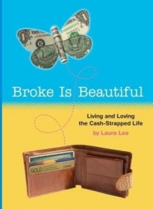 Baixar Broke Is Beautiful: Living and Loving the Cash-Strapped Life pdf, epub, eBook