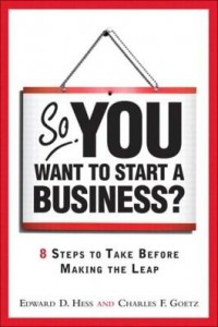 Baixar So, You Want to Start a Business?: 8 Steps to Take Before Making the Leap pdf, epub, ebook