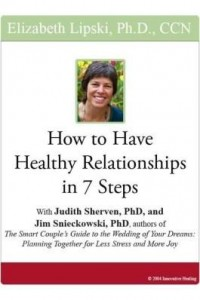 Baixar How to Have Healthy Relationships in 7 Steps: With Judith Sherven, PhD, and Jim Snieckowski, PhD, au pdf, epub, eBook