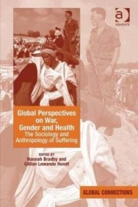 Baixar Global Perspectives on War, Gender and Health: The Sociology and Anthropology of Suffering pdf, epub, ebook