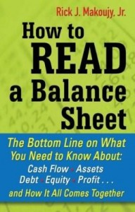 Baixar How to Read a Balance Sheet: The Bottom Line on What You Need to Know about Cash Flow, Assets, Debt, pdf, epub, eBook