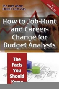 Baixar The Truth About Budget Analysts – How to Job-Hunt and Career-Change for Budget Analysts – The Facts pdf, epub, ebook