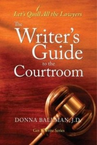 Baixar The Writer's Guide to the Courtroom: Let's Quill All the Lawyers pdf, epub, eBook