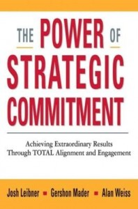 Baixar The Power of Strategic Commitment: Achieving Extraordinary Results Through Total Alignment and Engag pdf, epub, ebook