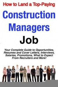 Baixar How to Land a Top-Paying Construction Managers Job: Your Complete Guide to Opportunities, Resumes an pdf, epub, ebook