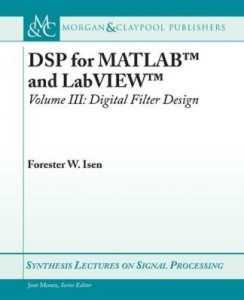 Baixar DSP for MATLAB? and LabVIEW? III: Digital Filter Design pdf, epub, eBook