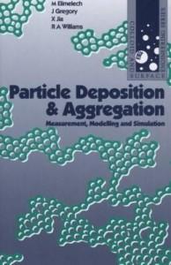 Baixar Particle Deposition & Aggregation: Measurement, Modelling and Simulation pdf, epub, ebook