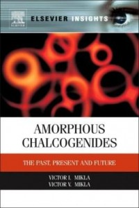 Baixar Amorphous Chalcogenides: The Past, Present and Future pdf, epub, eBook