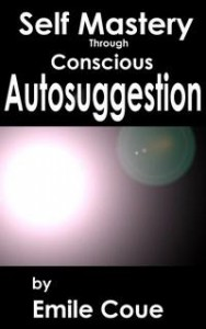 Baixar Self Mastery Through Conscious Autosuggestion pdf, epub, eBook