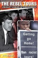 Baixar The Rebel Tours: Cricket's Crisis of Conscience pdf, epub, eBook