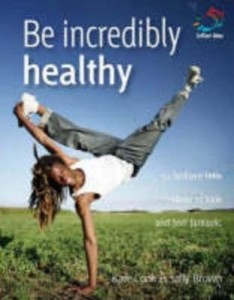 Baixar Be Incredibly Healthy: 52 Brilliant Little Ideas to Look and Feel Fantastic pdf, epub, eBook