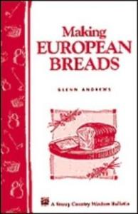 Baixar Making European Breads: Storey's Country Wisdom Bulletin A-172 pdf, epub, eBook