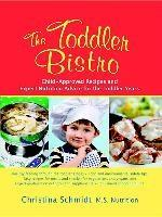 Baixar The Toddler Bistro: Toddler-Approved Recipes and Expert Nutrition Advice pdf, epub, eBook