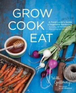 Baixar Grow Cook Eat: A Food Lover's Guide to Vegetable Gardening, Including 50 Recipes, Plus Harvesting an pdf, epub, eBook