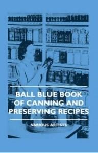 Baixar Ball Blue Book of Canning and Preserving Recipes pdf, epub, eBook