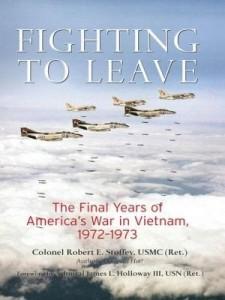 Baixar Fighting to Leave: The Final Years of America's War in Vietnam, 1972-1973 pdf, epub, eBook