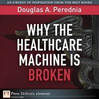Baixar Why the Healthcare Machine is Broken pdf, epub, ebook