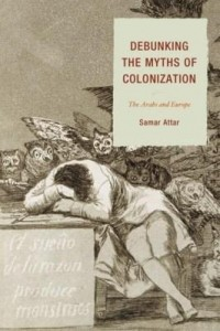 Baixar Debunking the Myths of Colonization: The Arabs and Europe pdf, epub, ebook