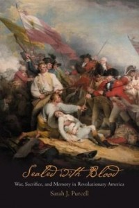 Baixar Sealed with Blood: War, Sacrifice, and Memory in Revolutionary America pdf, epub, ebook