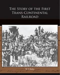 Baixar The Story of the First Trans-Continental Railroad pdf, epub, eBook
