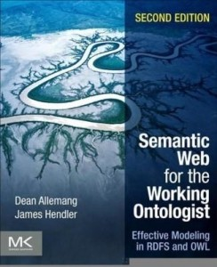 Baixar Semantic Web for the Working Ontologist: Effective Modeling in RDFS and OWL pdf, epub, eBook
