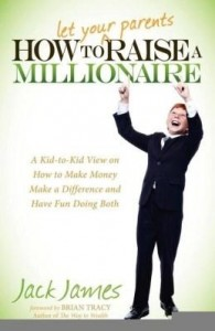 Baixar How to Let Your Parents Raise a Millionaire: A Kid-To-Kid View on How to Make Money Make a Differenc pdf, epub, ebook