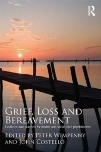 Baixar Grief, Loss and Bereavement: Evidence and Practice for Health and Social Care Practitioners pdf, epub, eBook