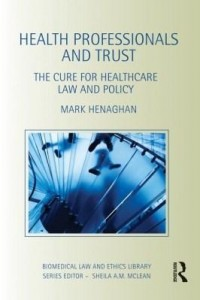 Baixar Health Professionals and Trust: The Cure for Healthcare Law and Policy pdf, epub, eBook