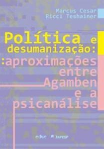 Baixar Política e desumanização: Aproximações entre Agamben e a psicanálise pdf, epub, eBook