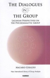Baixar The Dialogues in and of the Group: Lacanian Perspectives on the Psychoanalytic Group pdf, epub, ebook