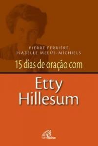 Baixar 15 dias de oração com Etty Hillesum pdf, epub, ebook