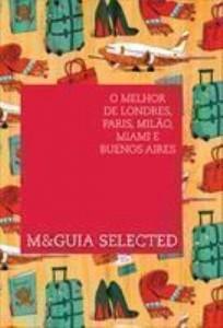 Baixar M&Guia Selected – o melhor de Londres, Paris, Milão, Miami e Buenos Aires pdf, epub, eBook