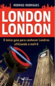 Baixar London London, O único guia para conhecer Londres utilizando o metrô pdf, epub, eBook