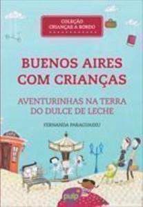 Baixar Buenos Aires Com Crianças – Aventurinhas Na Terra do Dulce de Leche pdf, epub, eBook