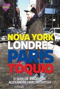 Baixar O Guia de Viagem de Alexandre Herchcovitch ? Nova York, Londres, Paris e Tóquio pdf, epub, eBook