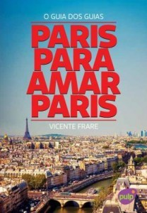 Baixar Paris Para Amar Paris – o Guia Dos Guias pdf, epub, eBook