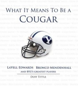 Baixar What It Means to Be a Cougar: Lavell Edwards, Bronco Mendenhall and Byu's Greatest Players pdf, epub, eBook