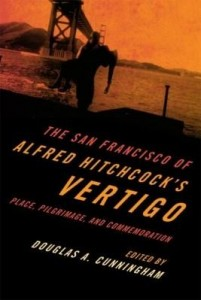 Baixar The San Francisco of Alfred Hitchcock's Vertigo: Place, Pilgrimage, and Commemoration pdf, epub, eBook